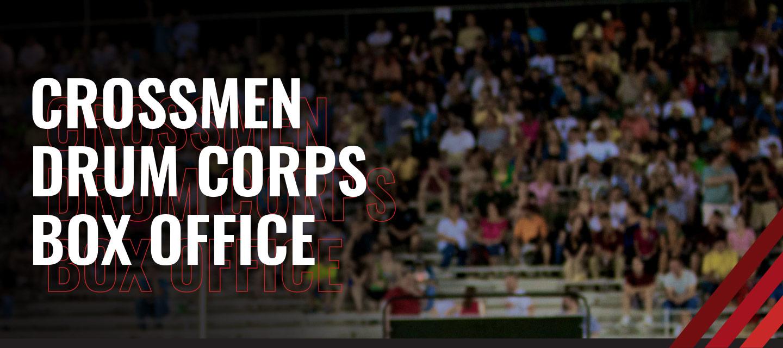 Crossmen Drum Corps Box Office